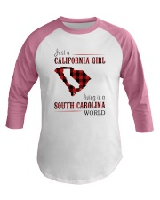 JUST A CALIFORNIA GIRL IN A SOUTH CAROLINA WORLD Baseball Tee thumbnail