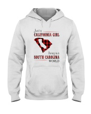 JUST A CALIFORNIA GIRL IN A SOUTH CAROLINA WORLD Hooded Sweatshirt front