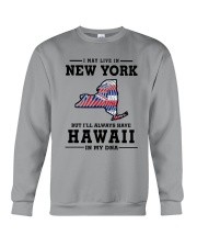 LIVE IN NEW YORK BUT I'LL HAVE HAWAII IN MY DNA Crewneck Sweatshirt thumbnail