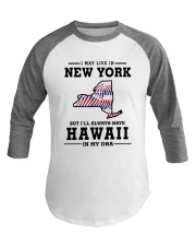 LIVE IN NEW YORK BUT I'LL HAVE HAWAII IN MY DNA Baseball Tee thumbnail
