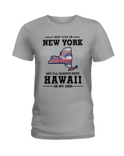 LIVE IN NEW YORK BUT I'LL HAVE HAWAII IN MY DNA Ladies T-Shirt front