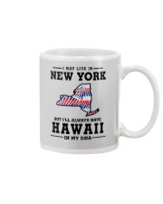 LIVE IN NEW YORK BUT I'LL HAVE HAWAII IN MY DNA Mug thumbnail