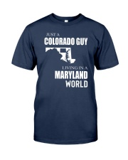 JUST A COLORADO GUY IN A MARYLAND WORLD Classic T-Shirt thumbnail