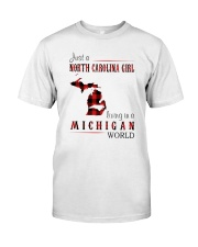 JUST A NORTH CAROLINA GIRL IN A MICHIGAN WORLD Classic T-Shirt thumbnail
