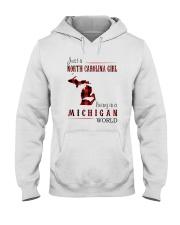 JUST A NORTH CAROLINA GIRL IN A MICHIGAN WORLD Hooded Sweatshirt front