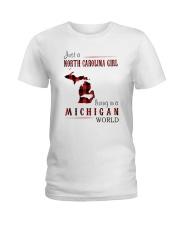 JUST A NORTH CAROLINA GIRL IN A MICHIGAN WORLD Ladies T-Shirt thumbnail