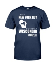 JUST A NEW YORK GUY IN A WISCONSIN WORLD Classic T-Shirt thumbnail
