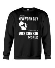 JUST A NEW YORK GUY IN A WISCONSIN WORLD Crewneck Sweatshirt thumbnail