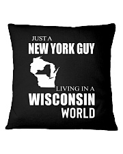 JUST A NEW YORK GUY IN A WISCONSIN WORLD Square Pillowcase thumbnail
