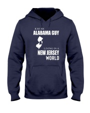 JUST AN ALABAMA GUY IN A NEW JERSEY WORLD Hooded Sweatshirt front