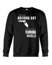 JUST AN ARIZONA GUY IN A FLORIDA WORLD Crewneck Sweatshirt thumbnail