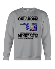 LIVE IN OKLAHOMA BUT I'LL HAVE MINNESOTA IN MY DNA Crewneck Sweatshirt thumbnail