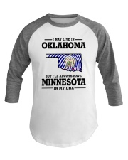 LIVE IN OKLAHOMA BUT I'LL HAVE MINNESOTA IN MY DNA Baseball Tee thumbnail