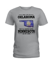 LIVE IN OKLAHOMA BUT I'LL HAVE MINNESOTA IN MY DNA Ladies T-Shirt front