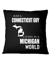 JUST A CONNECTICUT GUY IN A MICHIGAN WORLD Square Pillowcase thumbnail