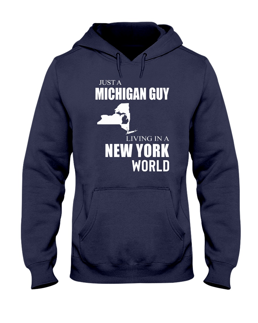 JUST A MICHIGAN GUY IN A NEW YORK WORLD Hooded Sweatshirt