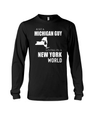 JUST A MICHIGAN GUY IN A NEW YORK WORLD Long Sleeve Tee thumbnail