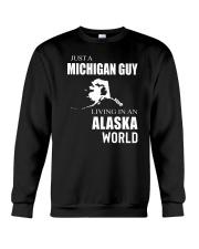 JUST A MICHIGAN GUY IN AN ALASKA WORLD Crewneck Sweatshirt thumbnail
