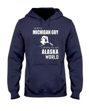 JUST A MICHIGAN GUY IN AN ALASKA WORLD Hooded Sweatshirt front