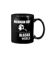JUST A MICHIGAN GUY IN AN ALASKA WORLD Mug thumbnail