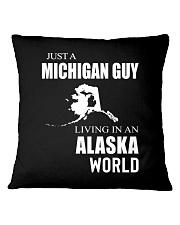 JUST A MICHIGAN GUY IN AN ALASKA WORLD Square Pillowcase thumbnail