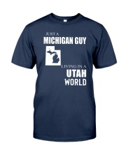 JUST A MICHIGAN GUY IN A UTAH WORLD Classic T-Shirt thumbnail
