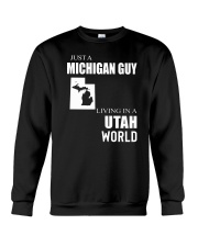 JUST A MICHIGAN GUY IN A UTAH WORLD Crewneck Sweatshirt thumbnail