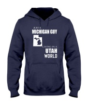 JUST A MICHIGAN GUY IN A UTAH WORLD Hooded Sweatshirt front