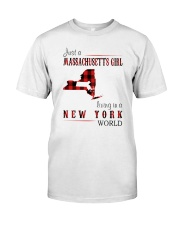 JUST A MASSACHUSETTS GIRL IN A NEW YORK WORLD Classic T-Shirt front