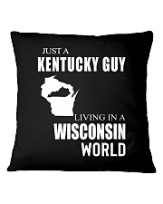 JUST A KENTUCKY GUY IN A WISCONSIN WORLD Square Pillowcase thumbnail