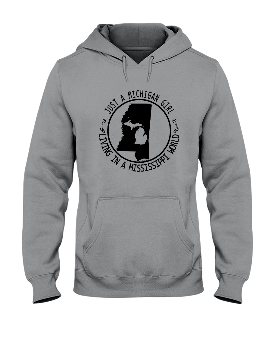 MICHIGAN GIRL LIVING IN MISSISSIPPI WORLD Hooded Sweatshirt