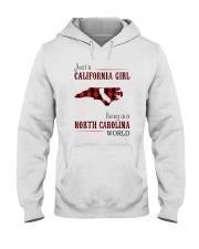 JUST A CALIFORNIA GIRL IN A NORTH CAROLINA WORLD Hooded Sweatshirt front