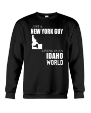 JUST A NEW YORK GUY IN AN IDAHO WORLD Crewneck Sweatshirt thumbnail