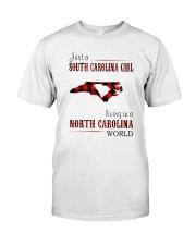 JUST A SOUTH CAROLINA GIRL-A NORTH CAROLINA WORLD Classic T-Shirt thumbnail