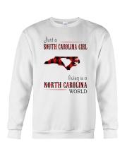 JUST A SOUTH CAROLINA GIRL-A NORTH CAROLINA WORLD Crewneck Sweatshirt thumbnail