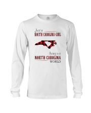 JUST A SOUTH CAROLINA GIRL-A NORTH CAROLINA WORLD Long Sleeve Tee thumbnail