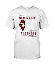 JUST A MICHIGAN GIRL IN AN ILLINOIS WORLD Classic T-Shirt thumbnail