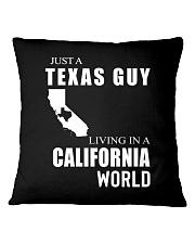 JUST A TEXAS GUY IN A CALIFORNIA WORLD Square Pillowcase thumbnail