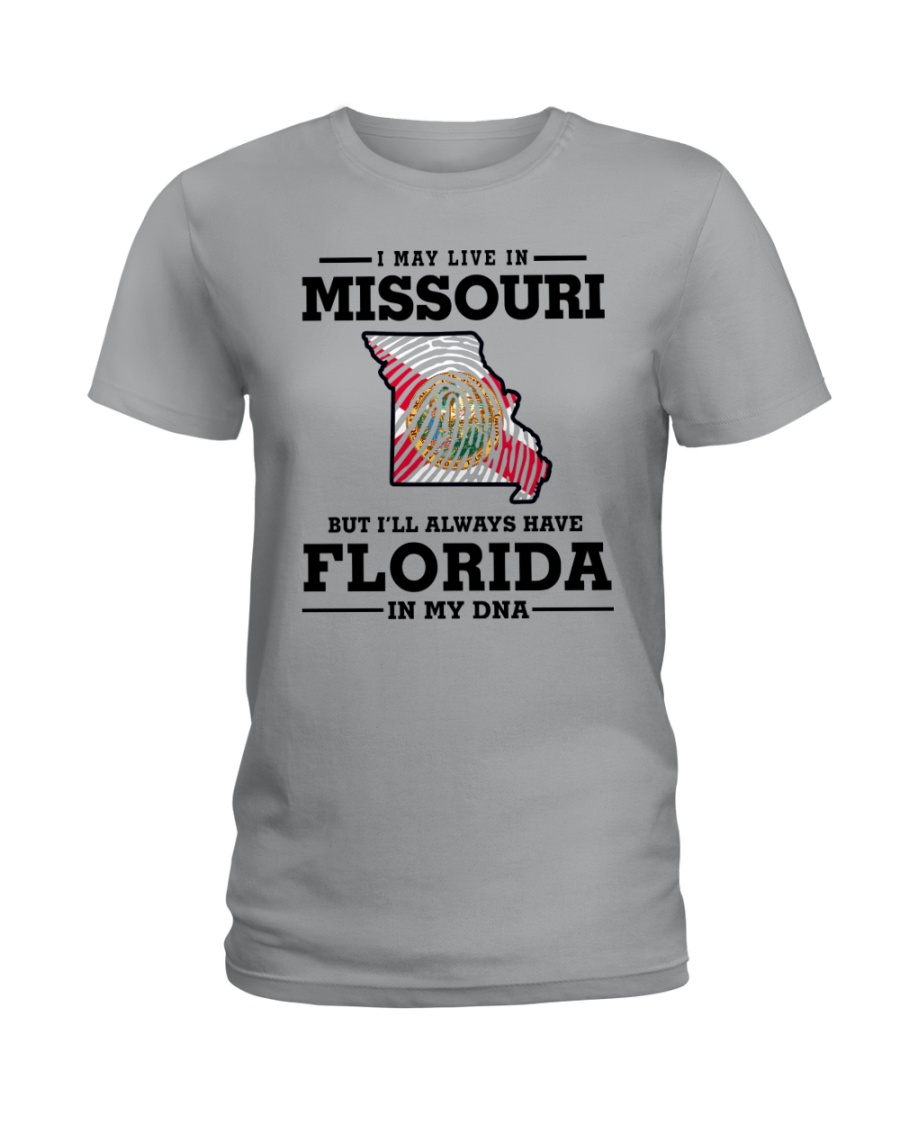 LIVE IN MISSOURI BUT I'LL HAVE FLORIDA IN MY DNA Ladies T-Shirt