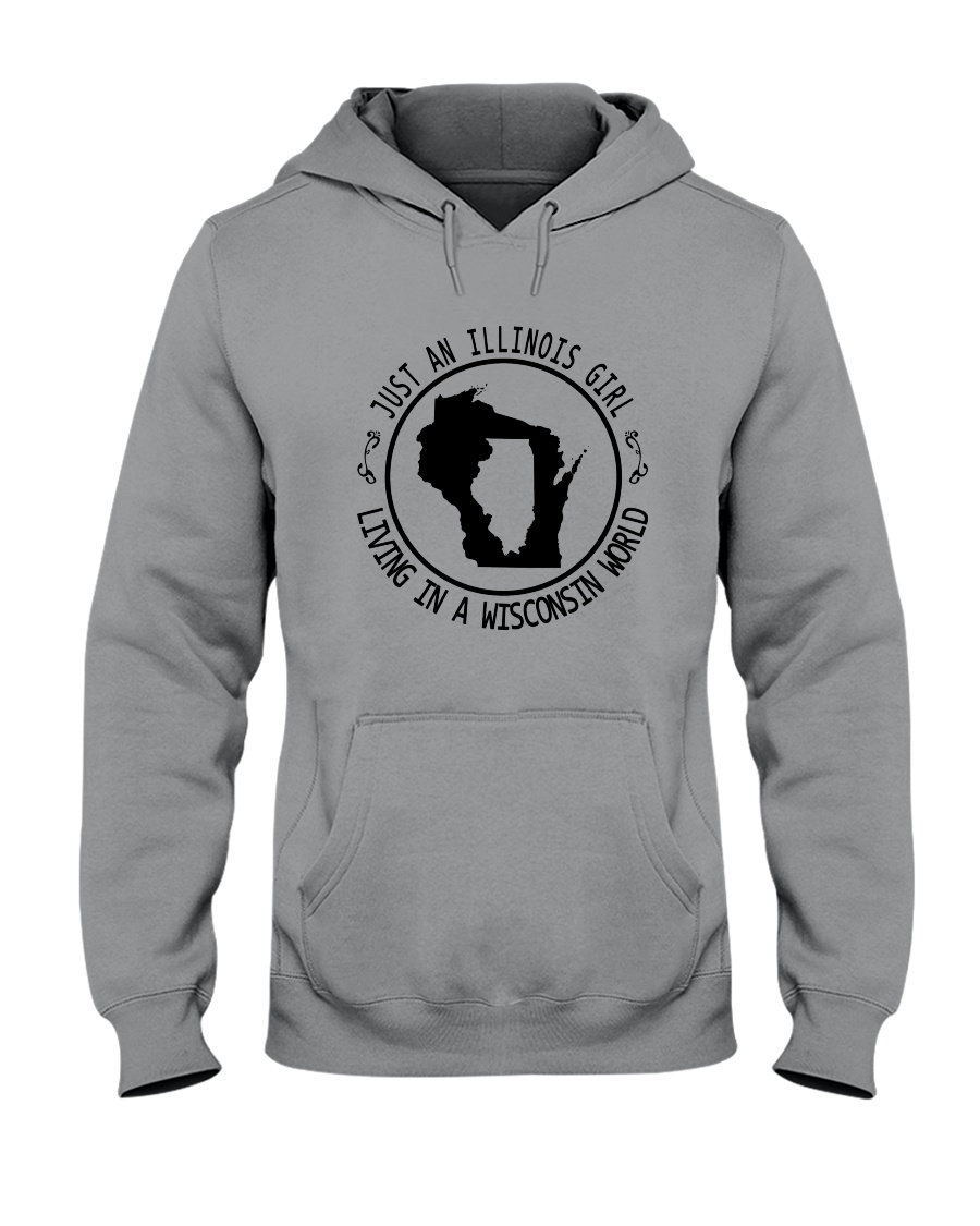 ILLINOIS GIRL LIVING IN WISCONSIN WORLD Hooded Sweatshirt