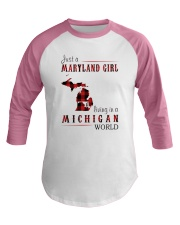 JUST A MARYLAND GIRL IN A MICHIGAN WORLD Baseball Tee thumbnail