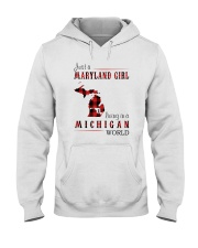 JUST A MARYLAND GIRL IN A MICHIGAN WORLD Hooded Sweatshirt front