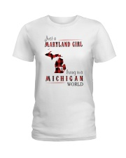 JUST A MARYLAND GIRL IN A MICHIGAN WORLD Ladies T-Shirt thumbnail