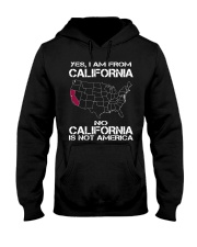 YES I AM FROM CALIFORNIA Hooded Sweatshirt front
