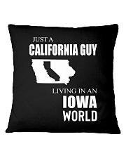 JUST A CALIFORNIA GUY IN AN IOWA WORLD Square Pillowcase thumbnail