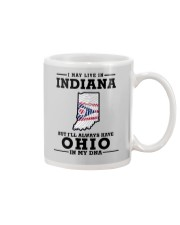 LIVE IN INDIANA BUT I'LL HAVE OHIO IN MY DNA Mug thumbnail