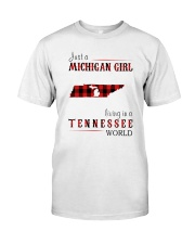 JUST A MICHIGAN GIRL IN A TENNESSEE WORLD Classic T-Shirt front