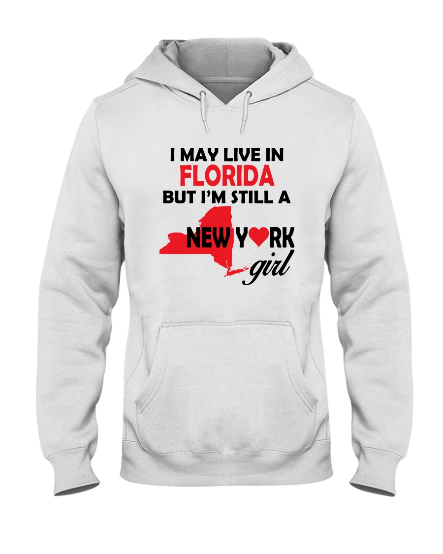 LIVE IN FLORIDA BUT I'M A NEW YORK GIRL Hooded Sweatshirt
