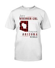 JUST A WISCONSIN GIRL IN AN ARIZONA WORLD Classic T-Shirt front