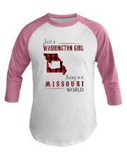JUST A WASHINGTON GIRL IN A MISSOURI WORLD Baseball Tee thumbnail